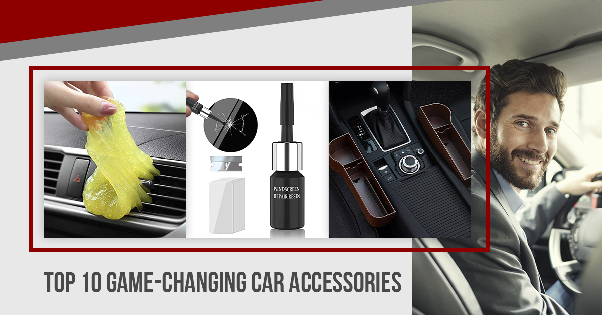 Top 10 Game-Changing Car Accessories